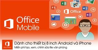 """Hướng dẫn cài đặt Microsoft Office Mobile """"hoàn toàn miễn phí"""" chỉ 3 bước đơn giản"""