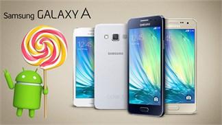 [Nóng] Nối tiếp A3, Samsung Galaxy A5 và A7 sắp được 'ăn kẹo mút' Lollipop