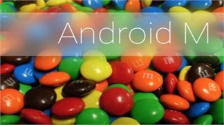 Android M chính thức chào đời cùng hàng loạt tính năng hấp dẫn