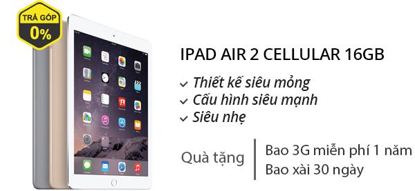 Máy tính bảng iPad Air 2 Cellular 16GB